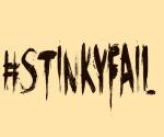 #StinkyFAIL
